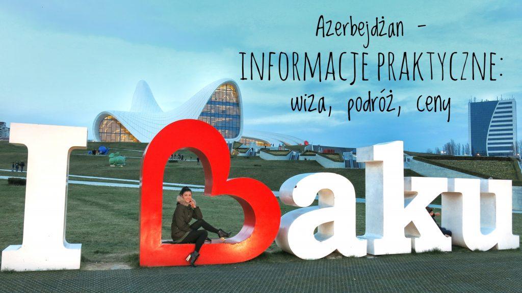 Azerbejdżan – informacje praktyczne: wiza, podróż, ceny